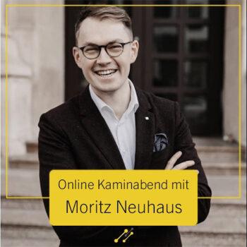 Online Kaminabend mit Moritz Neuhaus